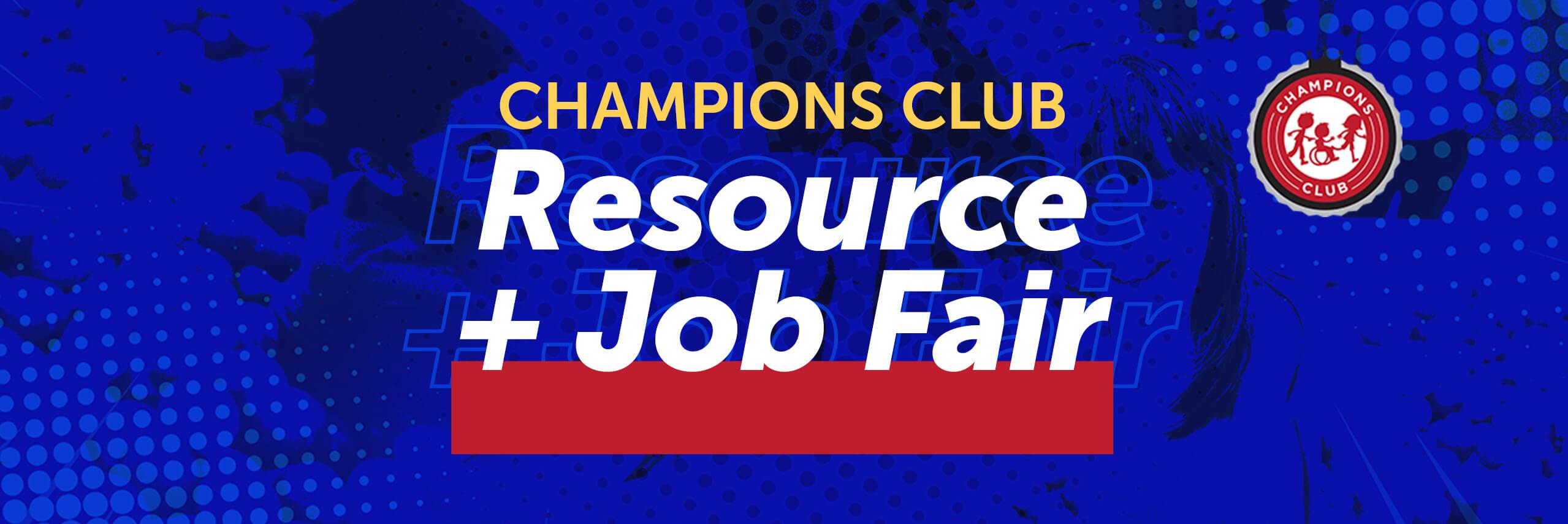 Champions Club Resource Job Fair
