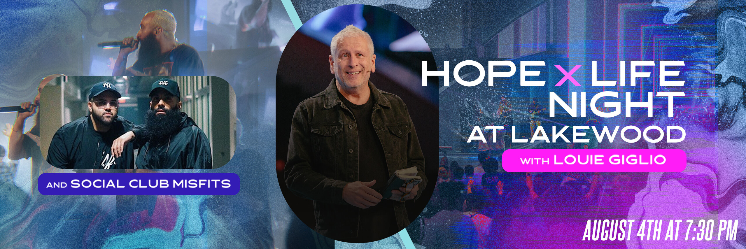 Hope and Life Night at Lakewood with Louie Giglio and Social Club Misfits