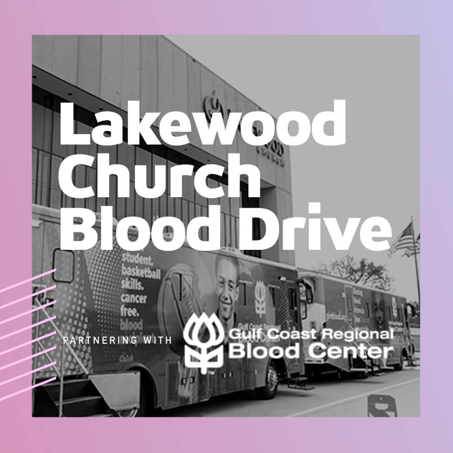 Lakewood Church Blood Drive partnering with Gulf Coast Regional Blood Center