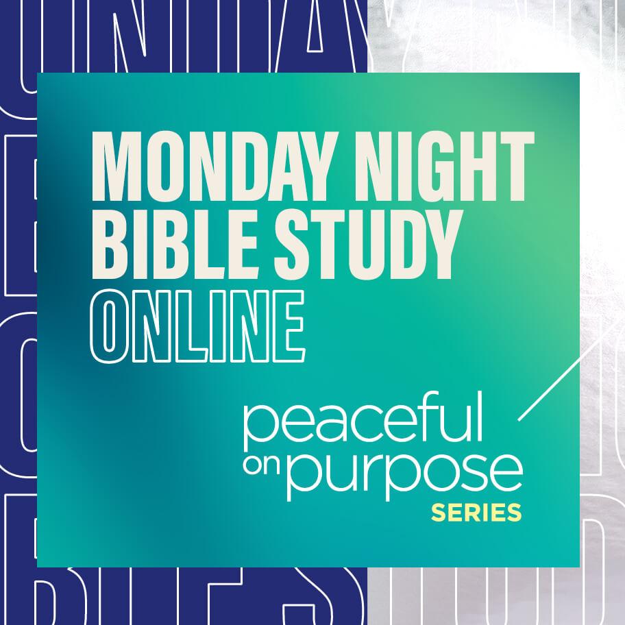Monday Night Bible Study Peaceful On Purpose