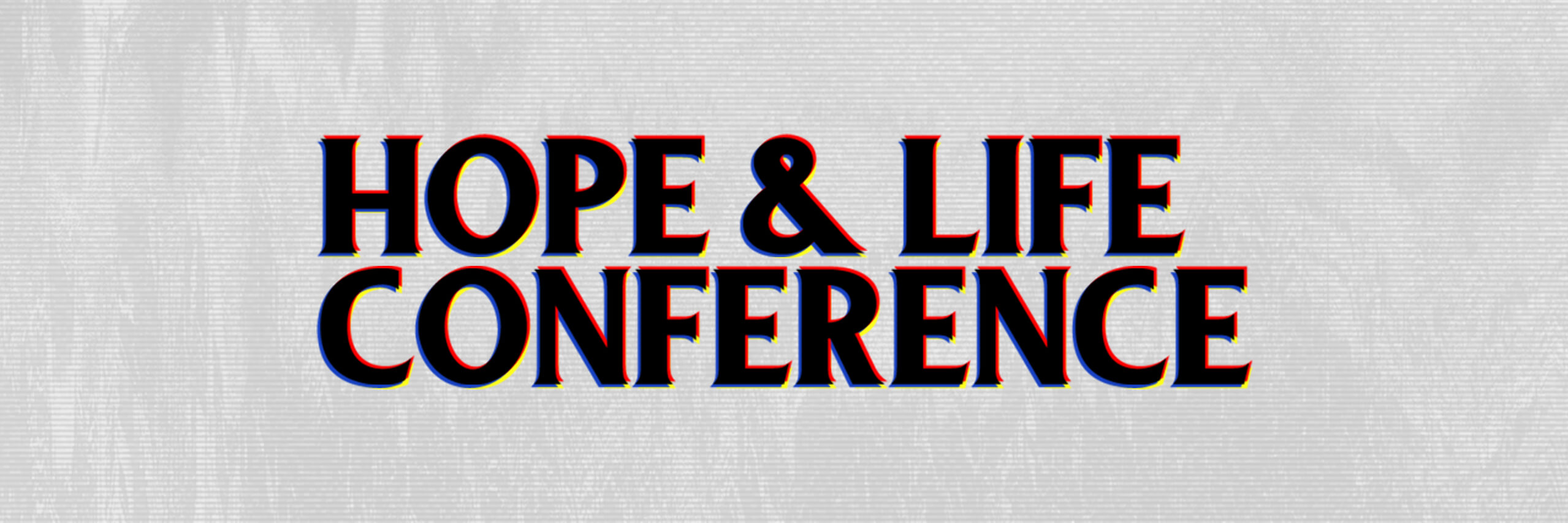 Hope & Life Conference 2019