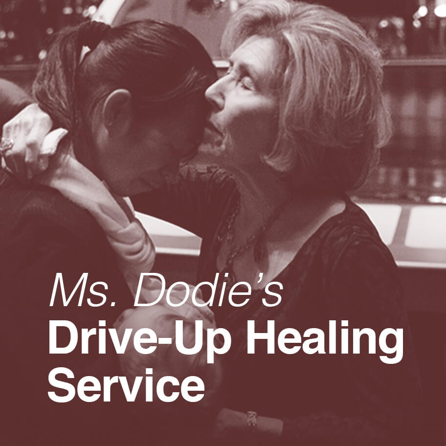 Ms.Dodie's Drive-up Healing Service