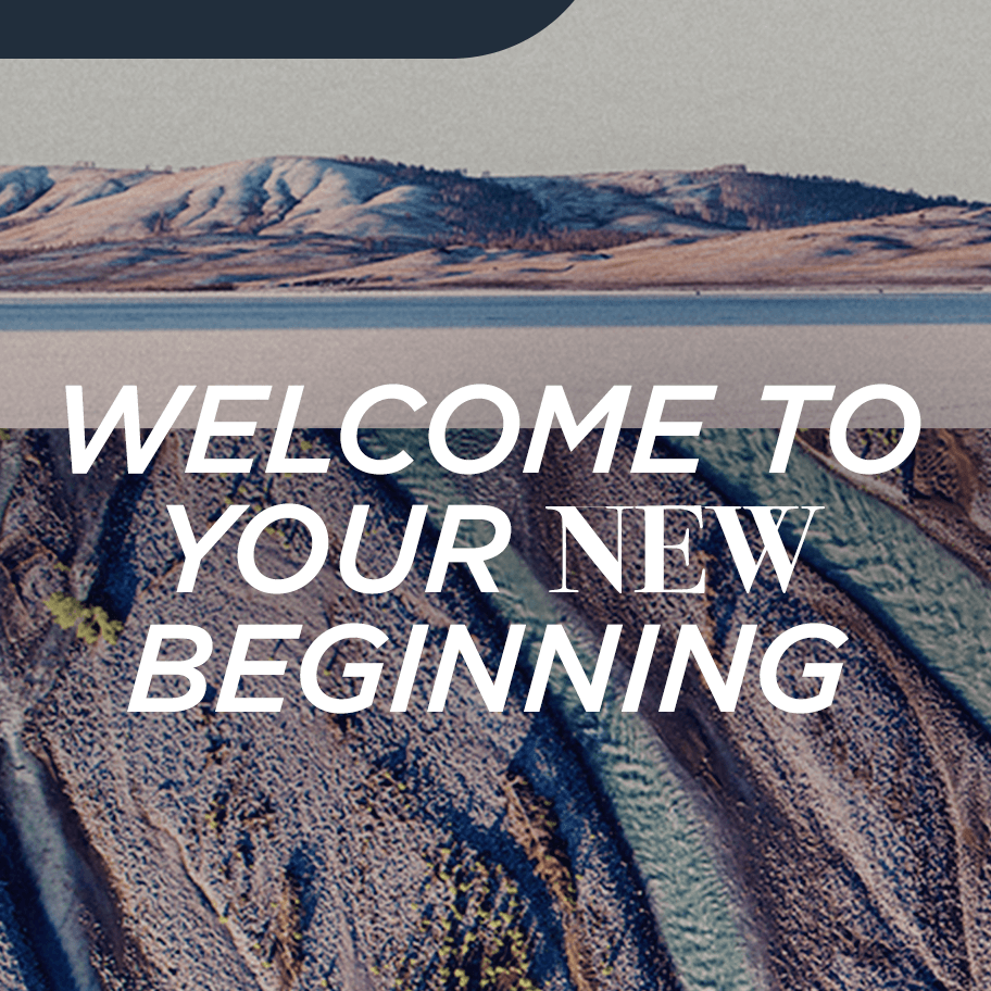 Welcome to Your New Beginning