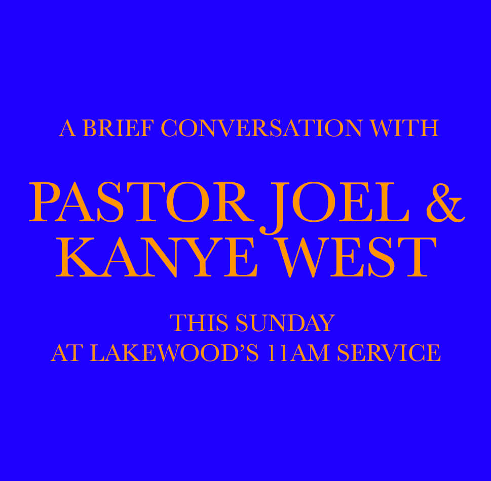 A Brief Conversation with Pastor Joel and Kanye West this Sunday at Lakewood's 11am Service