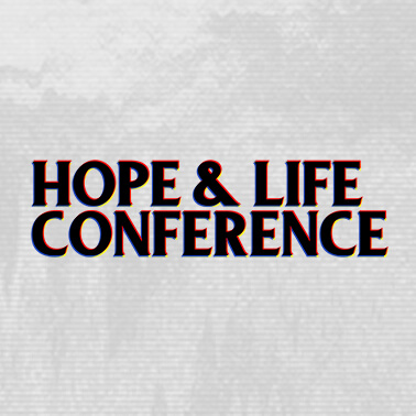 Hope & Life Conference