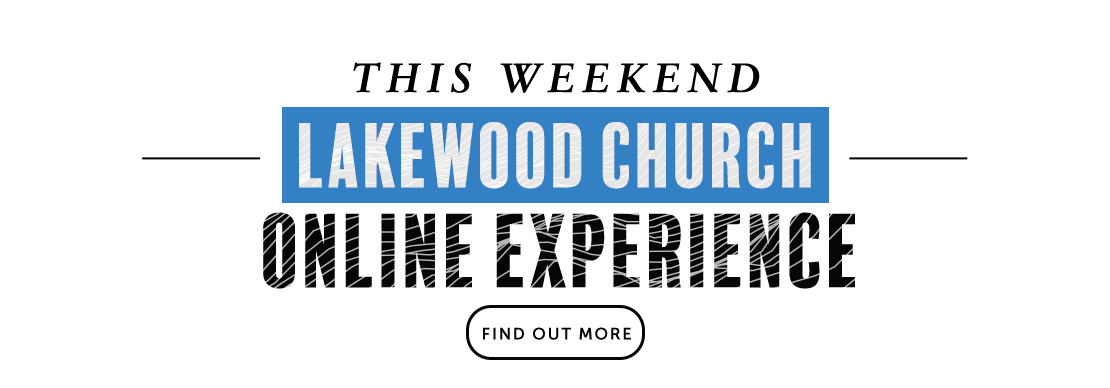 Lakewood Church Online Experience | Find Out More