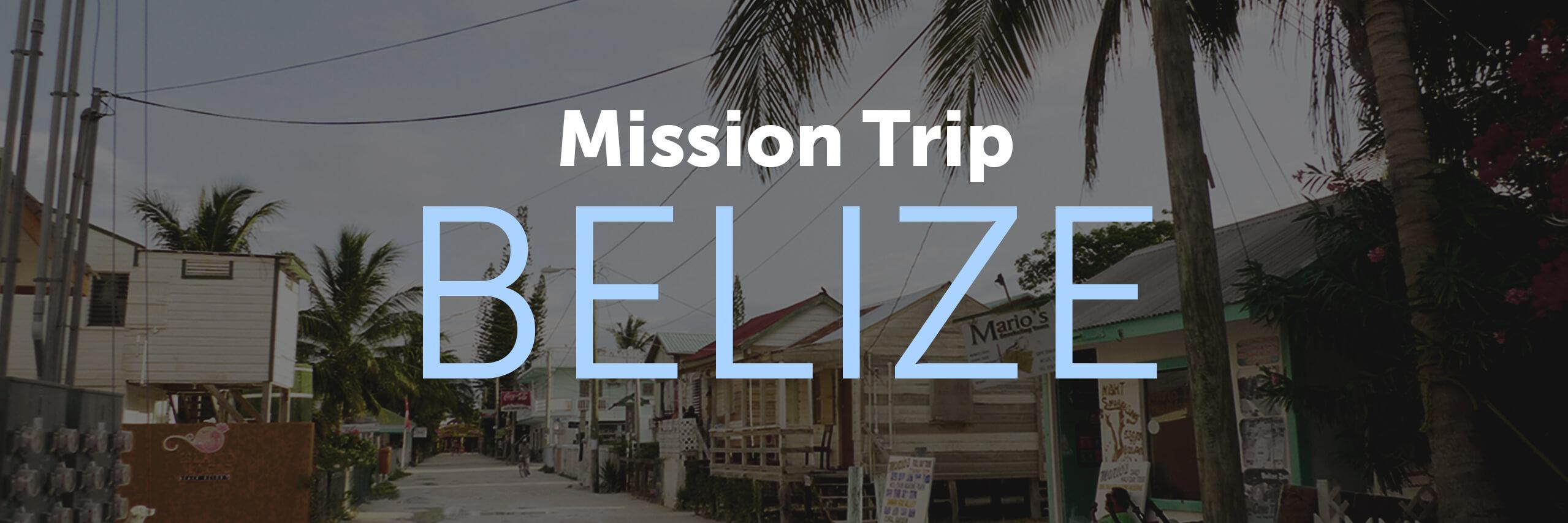 Belize Mission Trip